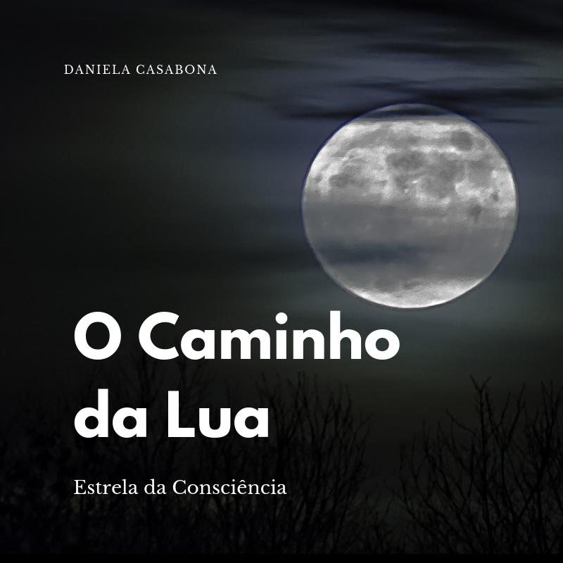 O CAMINHO DA LUA